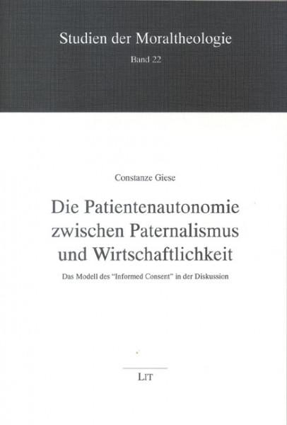 Die Patientenautonomie zwischen Paternalismus und Wirtschaftlichkeit