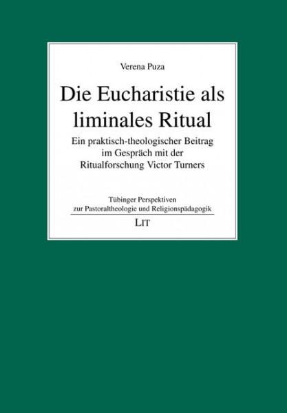 Die Eucharistie als liminales Ritual