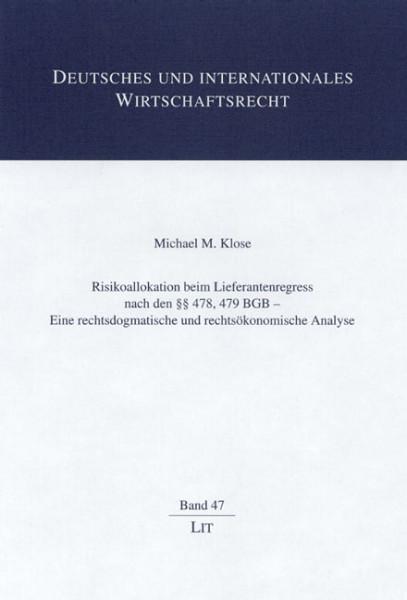 Risikoallokation beim Lieferantenregress nach den §§ 478, 479 BGB - Eine rechtsdogmatische und rechtsökonomische Analyse