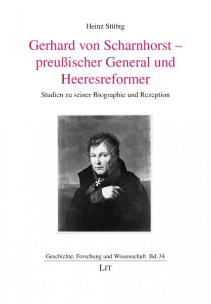 Gerhard von Scharnhorst - preußischer General und Heeresreformer
