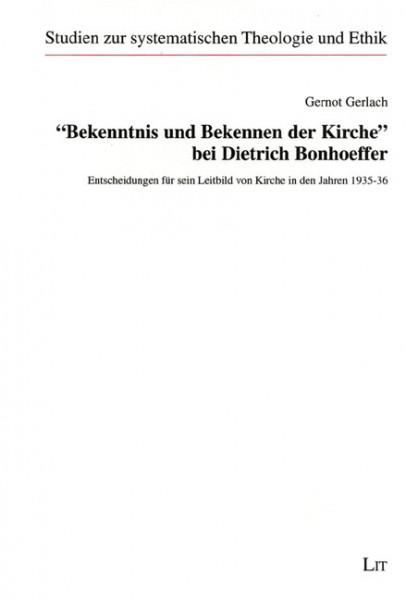 """""""Bekenntnis und Bekennen der Kirche"""" bei Dietrich Bonhoeffer"""