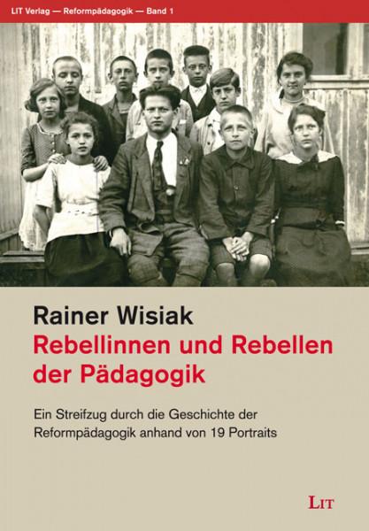 Rebellinnen und Rebellen der Pädagogik