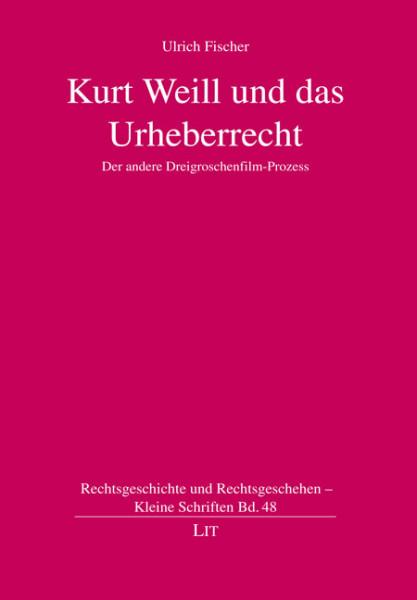 Kurt Weill und das Urheberrecht