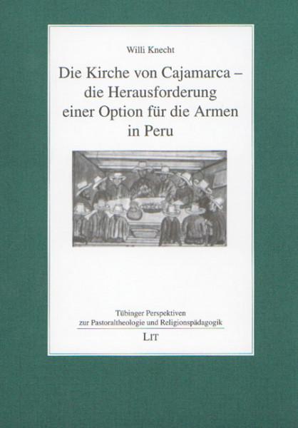 Die Kirche von Cajamarca - die Herausforderung einer Option für die Armen in Peru