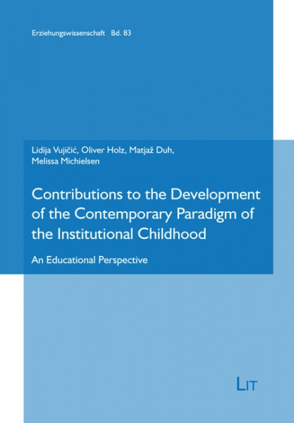 Contributions to the Development of the Contemporary Paradigm of the Institutional Childhood