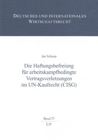 Die Haftungsbefreiung für arbeitskampfbedingte Vertragsverletzungen im UN-Kaufrecht (CISG)