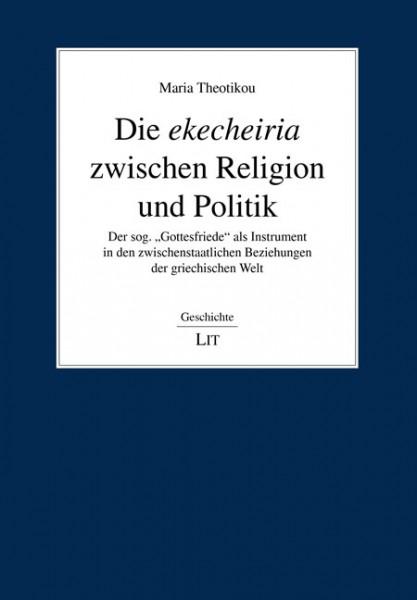 Die ekecheiria zwischen Religion und Politik
