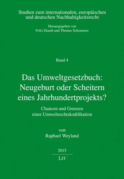 Das Umweltgesetzbuch: Neugeburt oder Scheitern eines Jahrhundertprojekts?