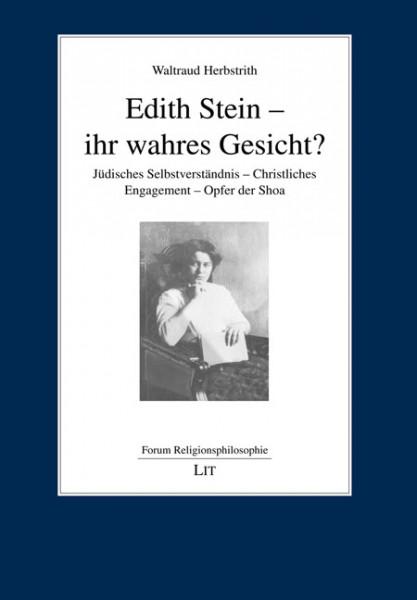 Edith Stein - ihr wahres Gesicht?