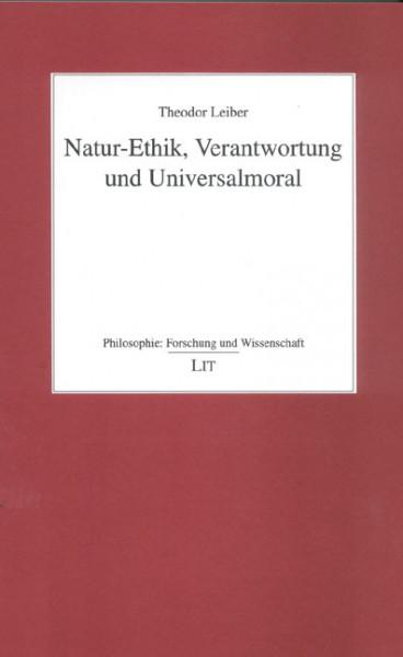 Natur-Ethik, Verantwortung und Universalmoral
