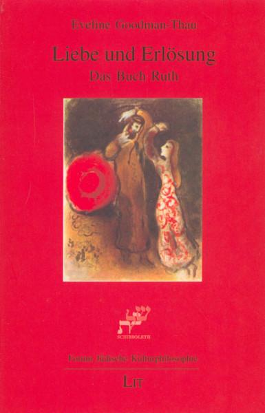 Liebe und Erlösung: Das Buch Ruth