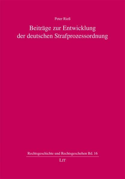 Beiträge zur Entwicklung der deutschen Strafprozessordnung