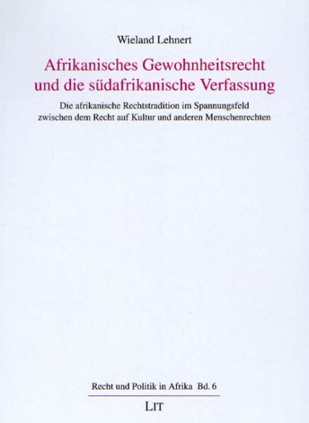 Afrikanisches Gewohnheitsrecht und die südafrikanische Verfassung