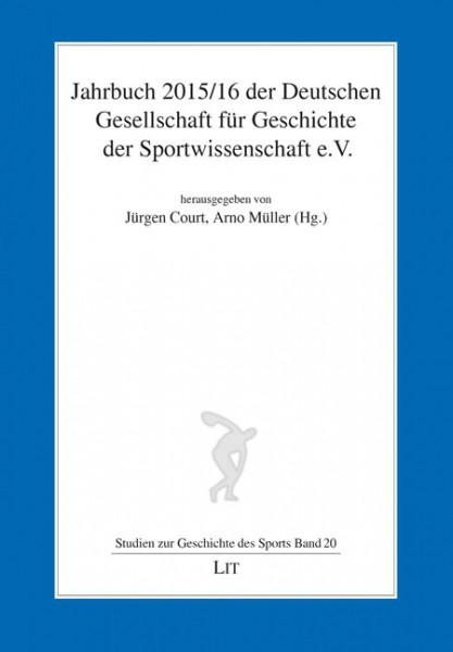 Jahrbuch 2015/16 der Deutschen Gesellschaft für Geschichte der Sportwissenschaft e.V.