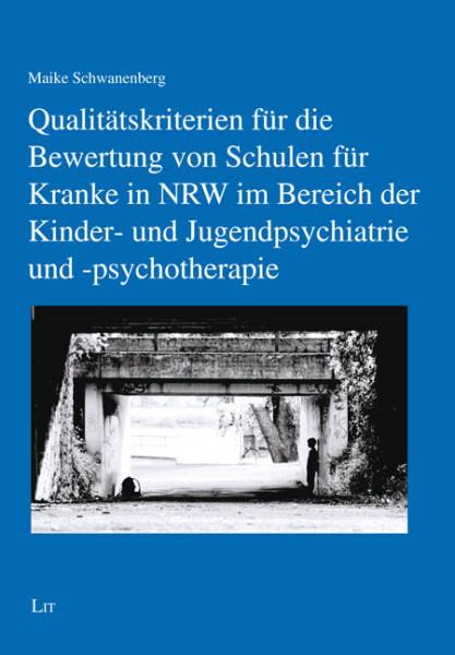 Qualitätskriterien für die Bewertung von Schulen für Kranke in NRW im Bereich der Kinder- und Jugendpsychiatrie und -psychotherapie