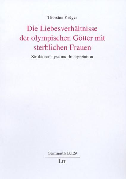 Die Liebesverhältnisse der olympischen Götter mit sterblichen Frauen