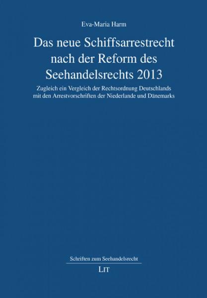 Das neue Schiffsarrestrecht nach der Reform des Seehandelsrechts 2013