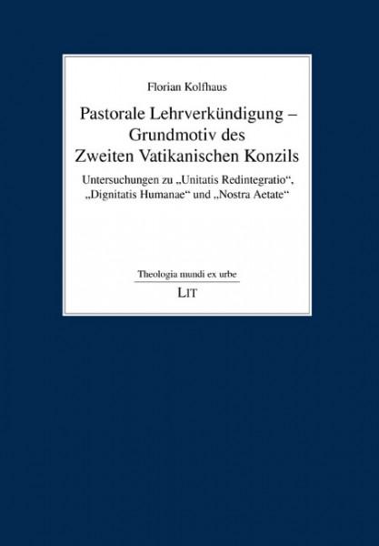 Pastorale Lehrverkündigung - Grundmotiv des Zweiten Vatikanischen Konzils