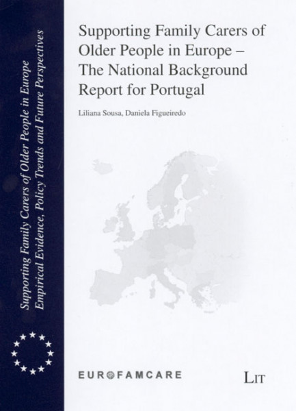Supporting Family Carers of Older People in Europe - The National Background Report for Portugal
