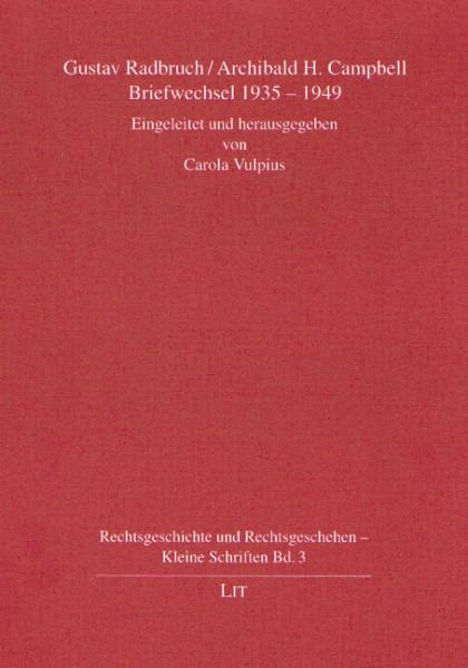 Gustav Radbruch/Archibald H. Campbell: Briefwechsel 1935-1949