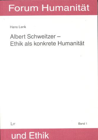 Albert Schweitzer - Ethik als konkrete Humanität