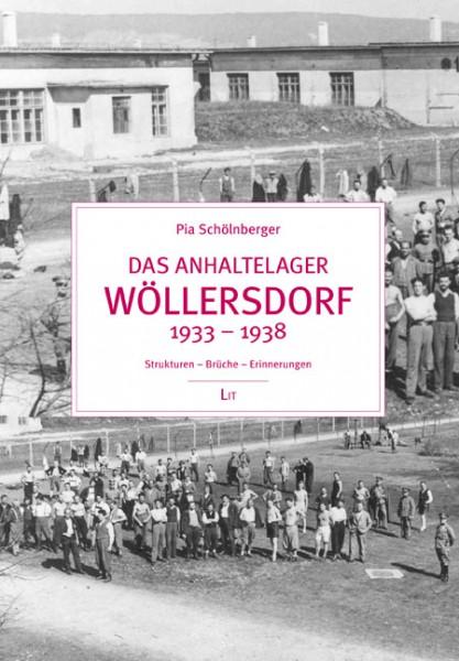 Das Anhaltelager Wöllersdorf 1933 - 1938