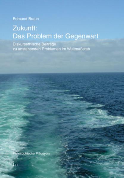 Zukunft: Das Problem der Gegenwart