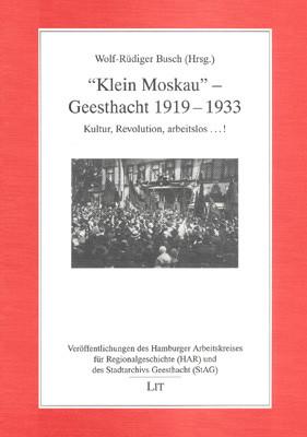 """""""Klein Moskau"""" - Geesthacht 1919 - 1933"""
