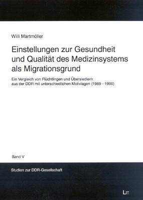 Einstellungen zur Gesundheit und Qualität des Medizinsystems als Migrationsgrund