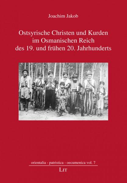 Ostsyrische Christen und Kurden im Osmanischen Reich des 19. und frühen 20. Jahrhunderts