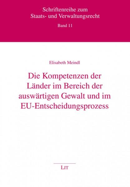 Die Kompetenzen der Länder im Bereich der auswärtigen Gewalt und im EU-Entscheidungsprozess