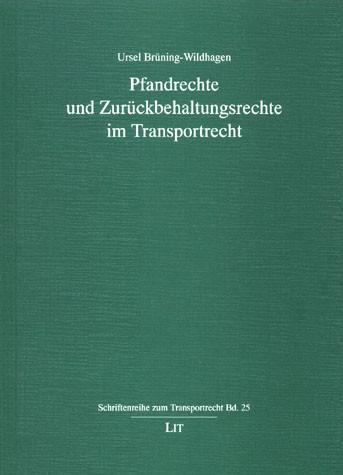 Pfandrechte und Zurückbehaltungsrechte im Transportrecht