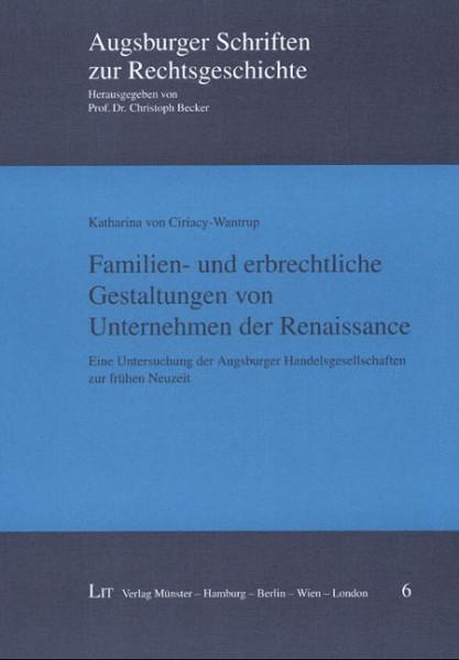 Familien- und erbrechtliche Gestaltungen von Unternehmen der Renaissance