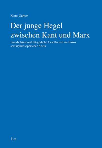 Der junge Hegel zwischen Kant und Marx
