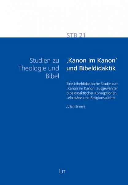 'Kanon im Kanon' und Bibeldidaktik