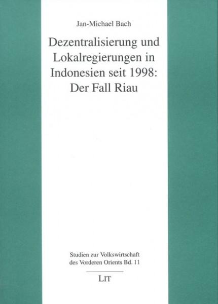 Dezentralisierung und Lokalregierungen in Indonesien seit 1998: Der Fall Riau