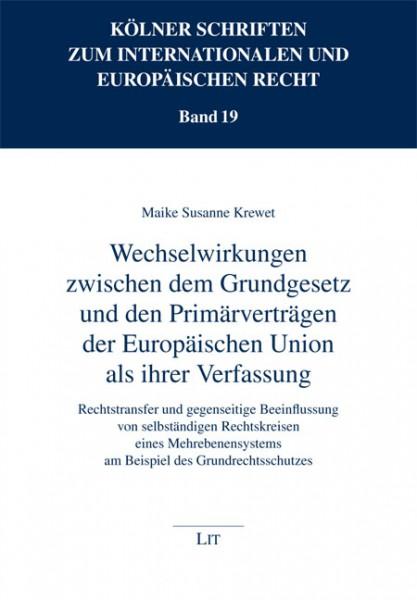 Wechselwirkungen zwischen dem Grundgesetz und den Primärverträgen der Europäischen Union als ihrer Verfassung
