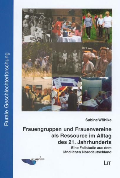 Frauengruppen und Frauenvereine als Ressource im Alltag des 21. Jahrhunderts