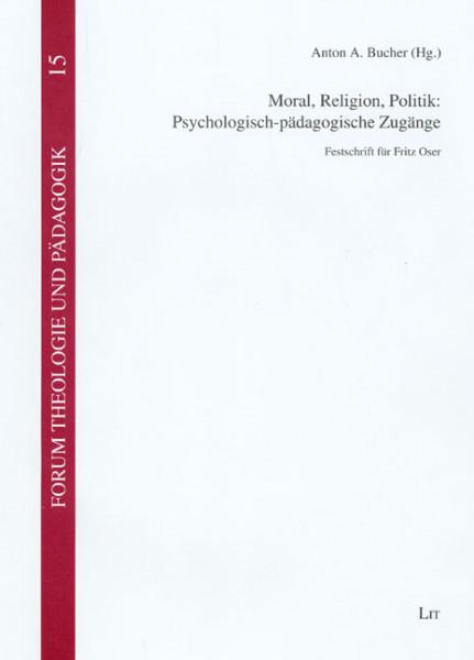 Moral, Religion, Politik: Psychologisch-pädagogische Zugänge
