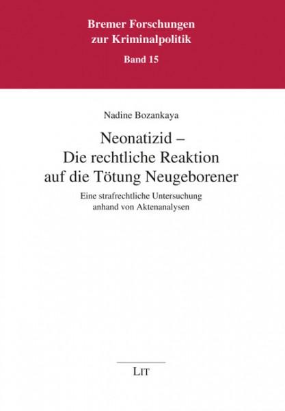 Neonatizid - Die rechtliche Reaktion auf die Tötung Neugeborener