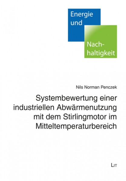 Systembewertung einer industriellen Abwärmenutzung mit dem Stirlingmotor im Mitteltemperaturbereich