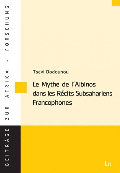 Le Mythe de l'Albinos dans les Récits Subsahariens Francophones
