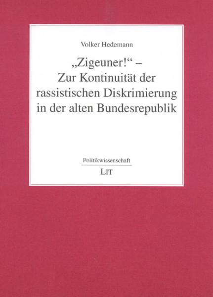 """""""Zigeuner!"""" - Zur Kontinuität der rassistischen Diskrimierung in der alten Bundesrepublik"""