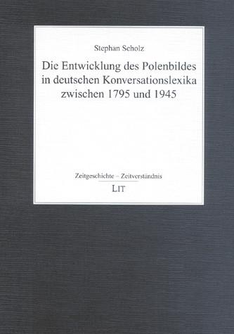 Die Entwicklung des Polenbildes in deutschen Konversationslexika zwischen 1795 und 1945