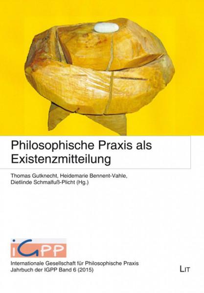 Philosophische Praxis als Existenzmitteilung