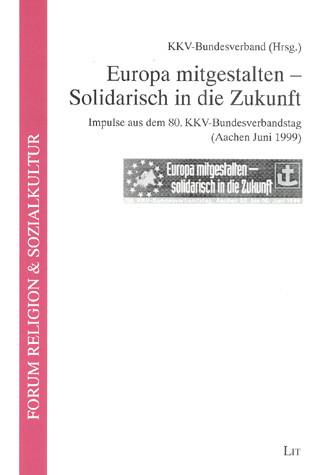 Europa mitgestalten - Solidarisch in die Zukunft