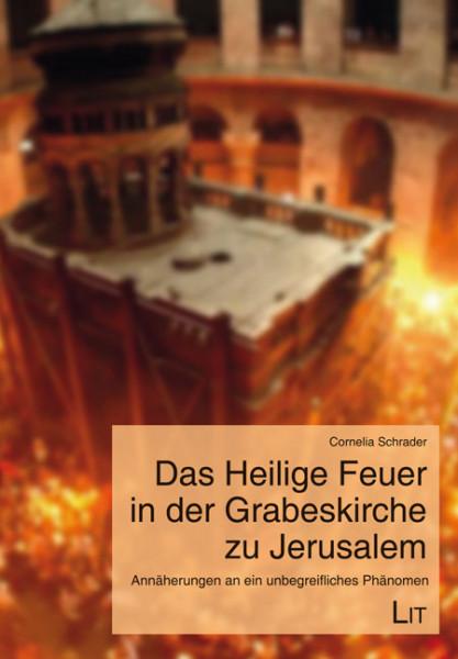 Das Heilige Feuer in der Grabeskirche zu Jerusalem