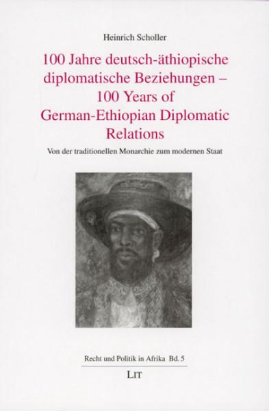 100 Jahre deutsch-äthiopische diplomatische Beziehungen - 100 Years of German-Ethiopian Diplomatic Relations