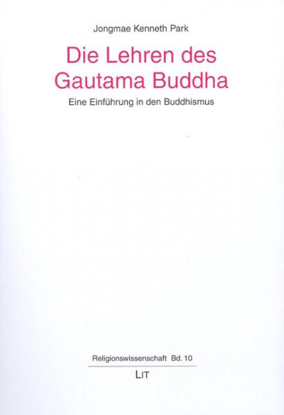 Die Lehren des Gautama Buddha