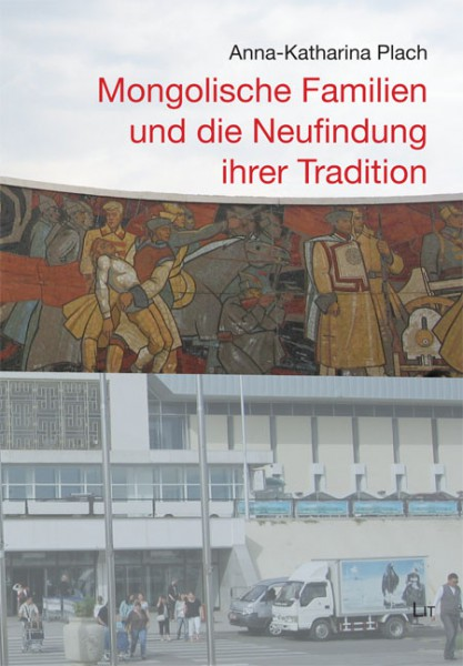 Mongolische Familien und die Neufindung ihrer Tradition